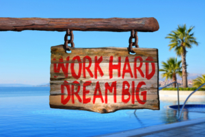 work-hard-dreaming-big